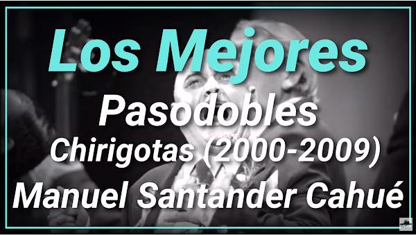 Los mejores pasodobles de Manolo Santander Cahué de la década del 2000 (2000-2009)