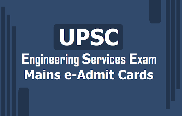 UPSC Engineering Services Exam Mains e Admit Cards 2019 download from upsc.gov.in