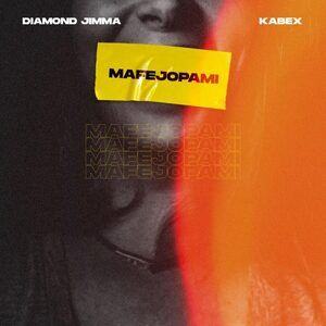 [Music] Diamond Jimma – Mafejopami Ft. Kabex