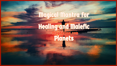 Magical Mantra Chant for Healing and Protection from Malefic Planets