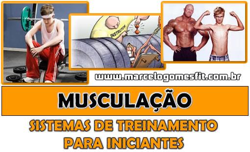 Musculação - Sistemas de Treinamento para Iniciantes
