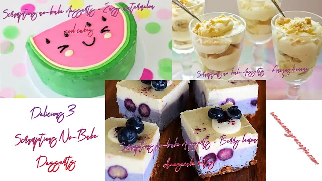 Delicious 3 Scrumptious No-Bake Desserts For Beginners