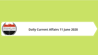Daily Current Affairs 11 June 2020