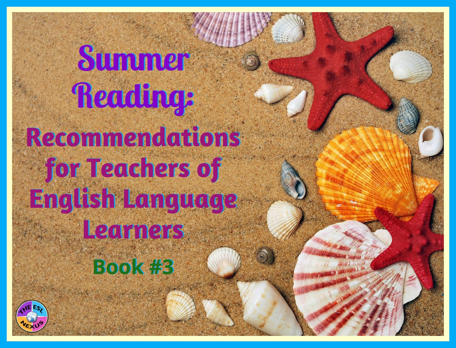 Part 3 in a series of book recommendations for teachers of English Language Learners | The ESL Nexus
