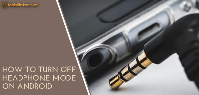 How To Turn Off Headphone Mode On Android