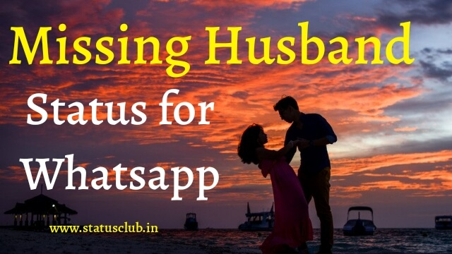 Missing Husband Status for Whatsapp 2020