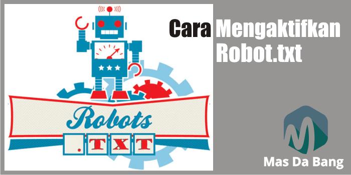 Cara Mengaktifkan Robot.txt Di Blog