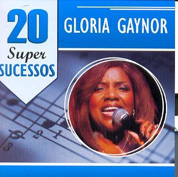 20 Super Sucessos de Gloria Gaynor