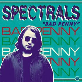 Spectrals – Bad Penny