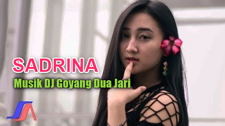 Musik DJ Sadrina Goyang Dua Jari Mp3 Terbaru 2018, Musik Dj, Dangdut, Sadrina