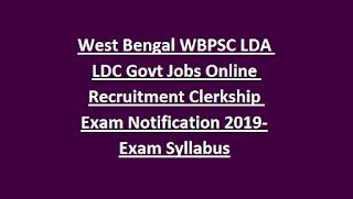 West Bengal WBPSC LDA LDC Govt Jobs Online Recruitment Clerkship Exam Notification 2019-Exam Syllabus