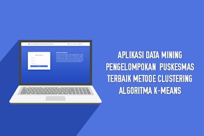 Aplikasi Data Mining Pengelompokan Puskesmas Terbaik Metode Clustering Algoritma K-Means