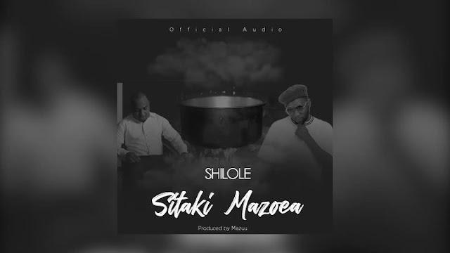 Shilole - Sitaki Mazoea