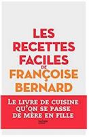 https://www.amazon.fr/recettes-faciles-Fran%C3%A7oise-Bernard-cuisine/dp/2011775930/ref=sr_1_1?ie=UTF8&qid=1531860655&sr=8-1&keywords=les+recettes+faciles+de+fran%C3%A7oise+bernard