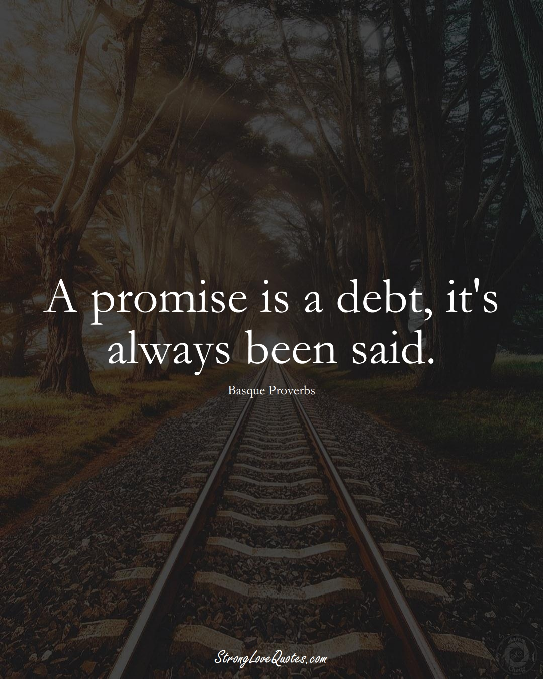 A promise is a debt, it's always been said. (Basque Sayings);  #EuropeanSayings
