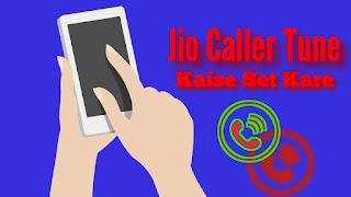 Jio Caller Tune Kaise Set Kare -