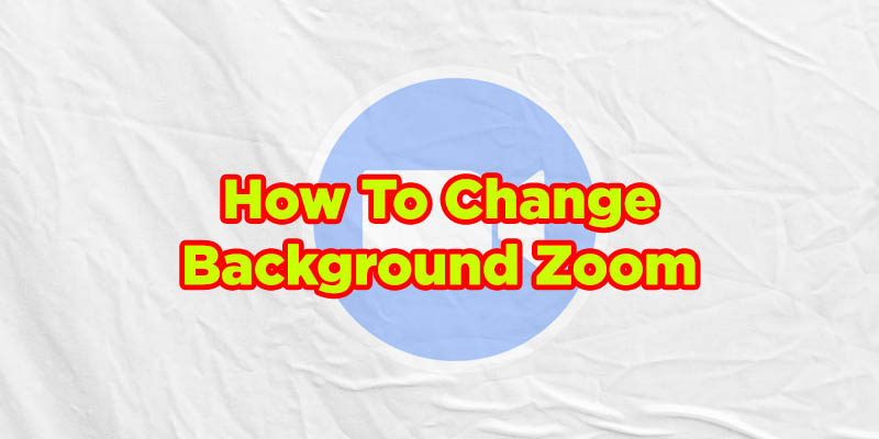 how to change background zoom