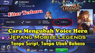 Cara Mengubah Suara Hero Mobile Legends Ke Bahasa Jepang Tanpa Script Tanpa Ganti Bahasa