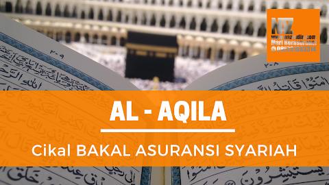 AL - AQILA Cikal Bakal Asuransi Syariah