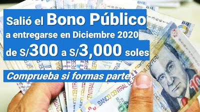Nuevo Bono Diciembre 2020 de S/300 a S/3000 soles verifica si estas comprendido.