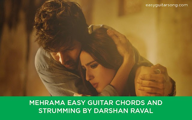 Mehrama Easy Guitar Chords and strumming by Darshan Raval