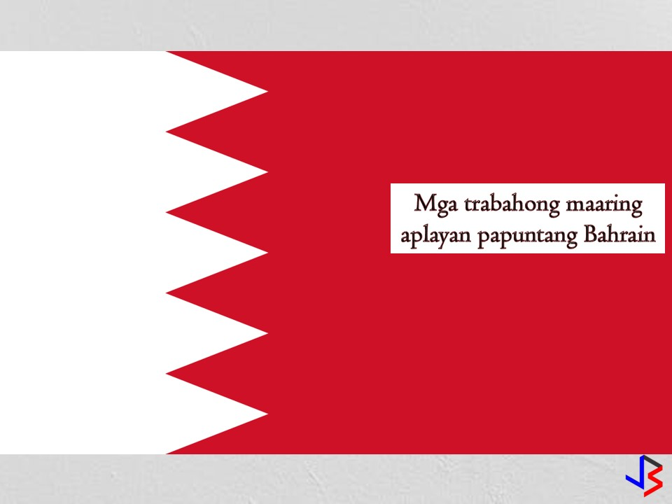 Bahrain is constantly on the top of countries that hiring Filipino workers in the Middle East. If you are looking for job opportunities in the Middle East, you can check the following jobs approved by the Philippine Overseas Employment Administration (POEA) to Bahrain. The following are the latest jobs approved by the POEA where you can apply this November 2018.  Jbsolis.net is NOT a recruitment agency and does NOT process nor accept applications for jobs abroad. All information in this article is taken from the website of POEA — www.poea.gov.ph for general purposes only. Interested applicant may double-check the job orders as well as the licensed of the hiring recruitment agencies in POEA website to erase the doubt and make sure everything is legal.