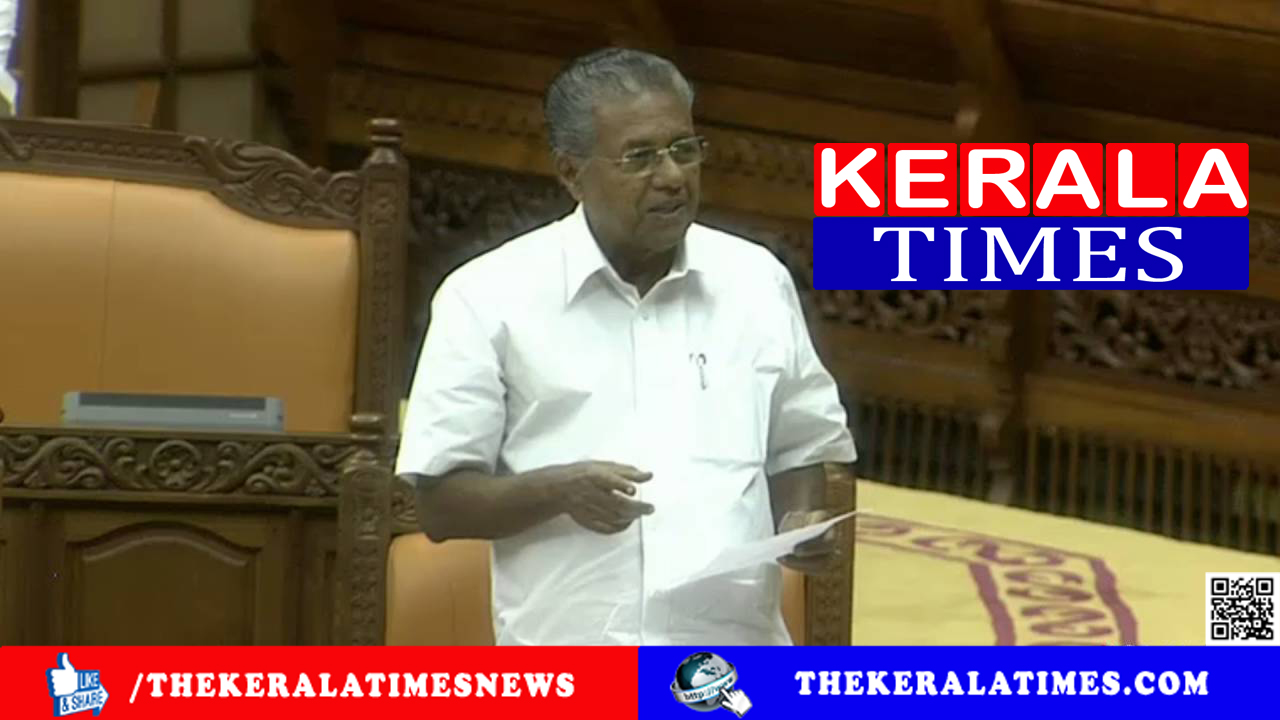 Covid 19; CM asks govt to withdraw controversial circular The Assembly passed the resolution and the opposition left the House,www.thekeralatimes.com