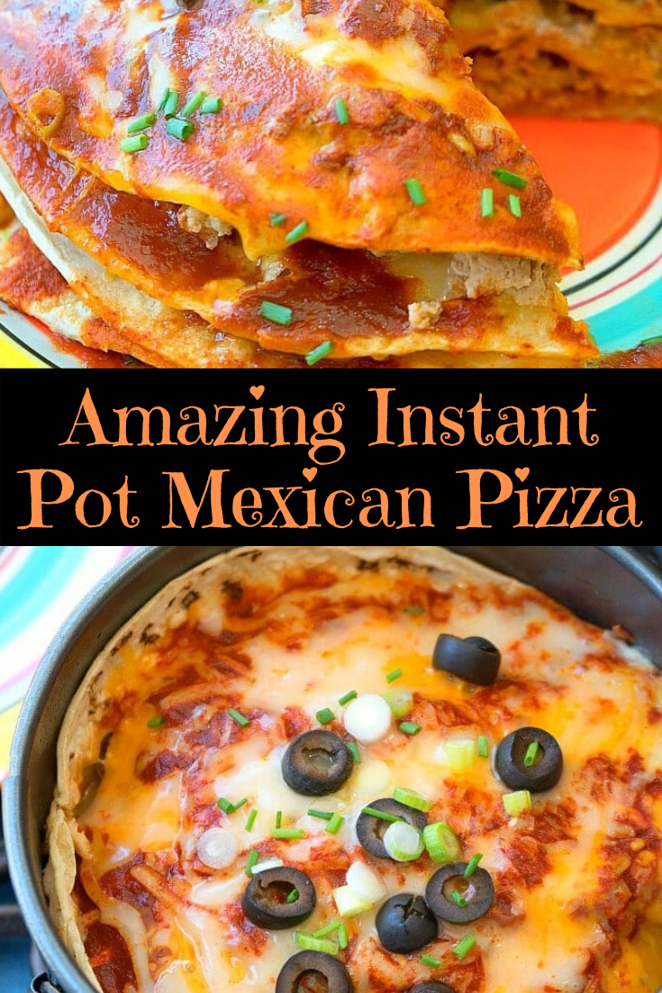 Amazing Instant Pot Mexican Pizza