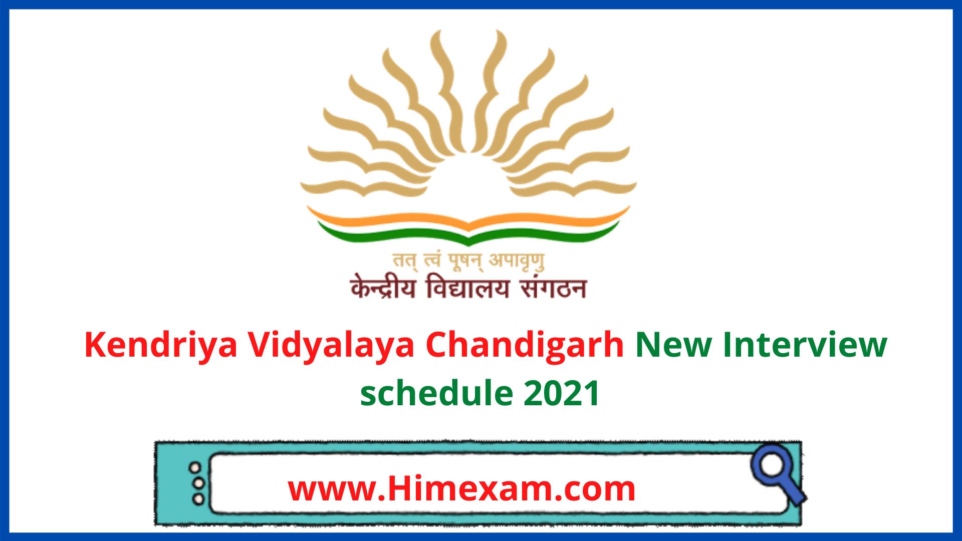 Kendriya Vidyalaya Chandigarh New Interview schedule 2021