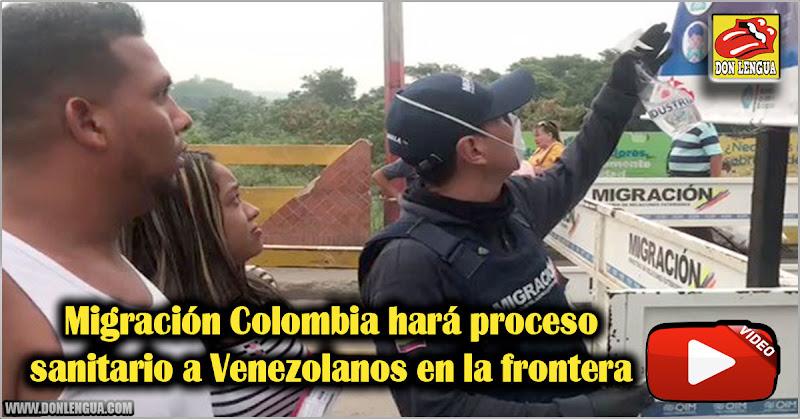 Migración Colombia hará proceso sanitario a Venezolanos en la frontera