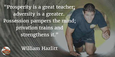 "71 Quotes About Life Being Hard But Getting Through It: ""Prosperity is a great teacher; adversity is a greater. Possession pampers the mind; privation trains and strengthens it."" - William Hazlitt"