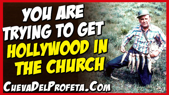 You are trying to get Hollywood in the church - William Marrion Branham Quotes