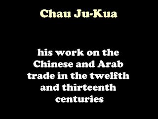 ( Zhao Rukuo ) Chau Ju-Kua: (1911)