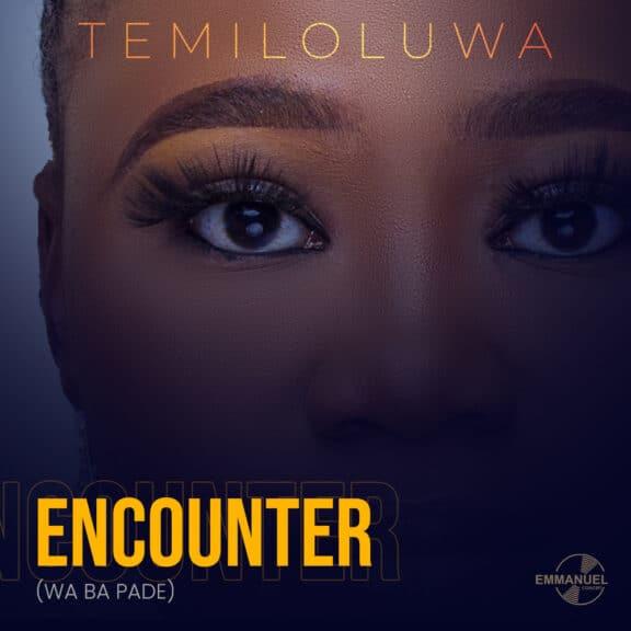 Audio: Temiloluwa – Encounter