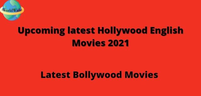 Upcoming latest Hollywood English Movies 2021