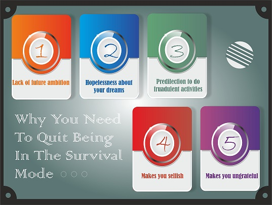 Why you need to quit being in survival mode
