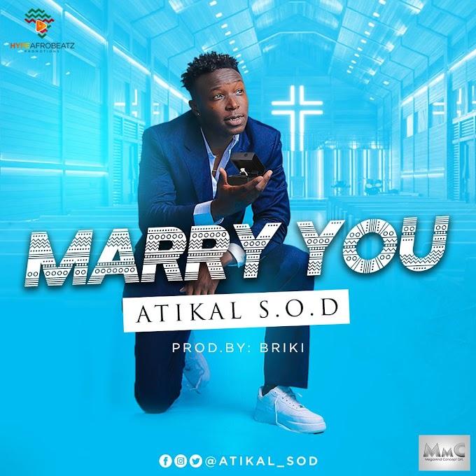 Atikal S.O.D - Marry You | @atikal_sod