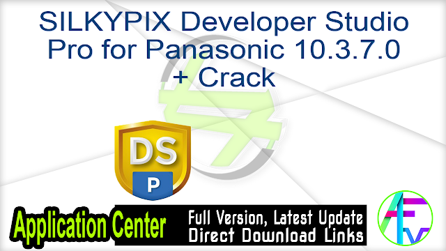 SILKYPIX Developer Studio Pro for Panasonic 10.3.7.0 + Crack