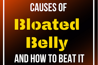 5 Unusual Causes of Bloated Belly and How to Beat It