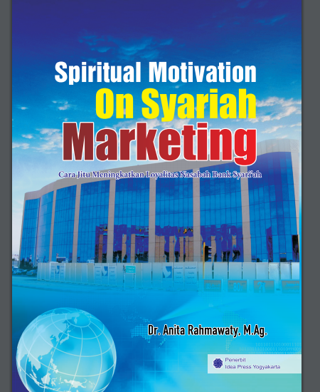 Buku Spiritual Motivation On Syariah Marketing: Cara Jitu Meningkatkan Loyalitas Nasabah Bank Syariah (Download PDF Gratis !!!!)