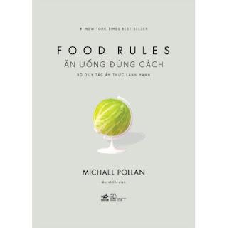 Ăn Uống Đúng Cách: Bộ Quy Tắc Ẩm Thực Lành Mạnh ebook PDF EPUB AWZ3 PRC MOBI