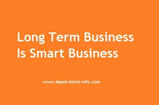 Bisnis Long Term, Bisnis Jangka Panjang, Bisnis Langgeng