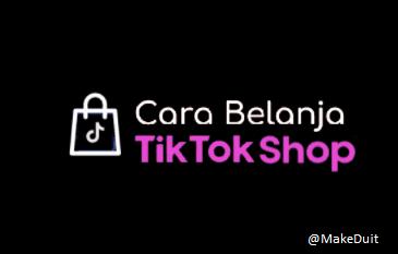 Cara Belanja di Tiktok Shop via Store dan Livestreaming