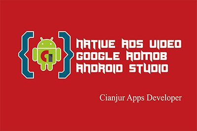 Tutorial Cara Memasang Iklan Jenis Native Express Video pada Aplikasi Android, adRequest, AdSize, AdUnitId, loadAd, adListener, Video Option, Video Controller, Android Studio. Dari WILDAN TECHO ART.