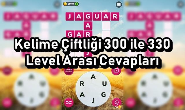 Kelime Ciftligi 300 ile 330 Level Arasi Cevaplari