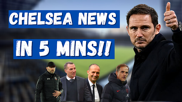 CHELSEA NEWS IN FIVE MINUTES | THE LATEST ON THE FRANK LAMPARD SPECULATION.