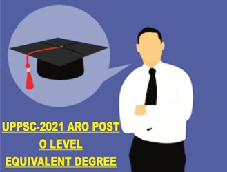 UPPSC-2021 ARO POST O LEVEL EQUIVALENT DEGREE AND HINDI TYPING FONT