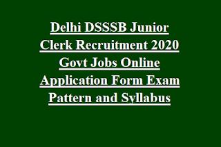 Delhi DSSSB Junior Clerk Recruitment 2020 Govt Jobs Online Application Form Exam Pattern and Syllabus