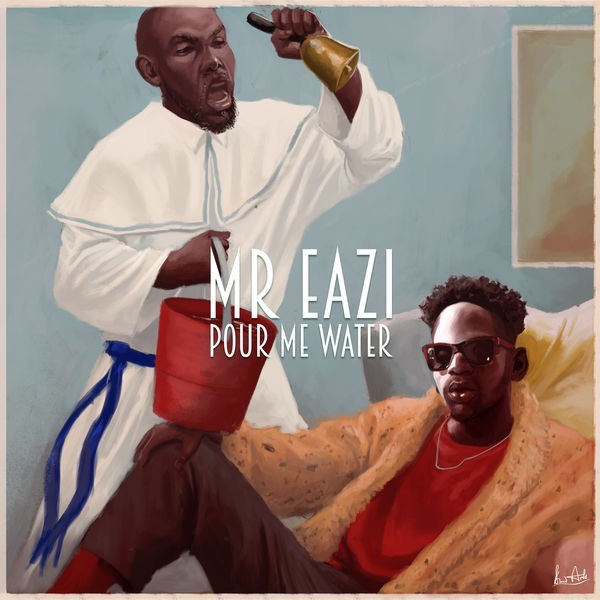 Mr Eazi - Pour Me Water (Prod. by E-Kelly)