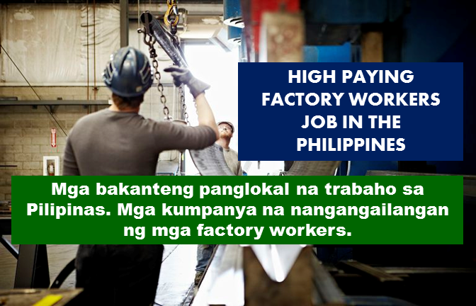 Are you looking for a factory workers job in the Philippines? The following are job vacancies for you. If you are interested, you may contact the employer/agency listed below to inquire further or to apply Sponsored Links    JOB VACANCIES:  1.FACTORY / PRODUCTION WORKER Posted On 09 Sep 2017 Expiring On 30 Sep 2017 QUALIFICATIONS: High School, vocational, short course diploma Male or Female: 18 to 30 years of age With or without work experience Location: Makati, Metro Manila  2. FACTORY WORKER/PRODUCTION STAFF HHR COMPANY - Quezon City PHP 491 a day QUALIFICATIONS: 18-35 YEARS OLD (FOR MALE) 18-30 YEARS OLD (FOR FEMALE) WITH OR WITHOUT EXPERIENCE HIGH SCHOOL GRADUATE WILLING TO BE ASSIGNED IN QC OR PASIG Contact Miss Kate 0956.524.2268  3. FACTORY WORKER HHR SERVICES - Quezon City PHP 491 a day We are looking for Factory Worker Qualification: 18-35yrs. Old Male or Female High School Graduate or Vocational Course Graduate With or Without Experience  4. FACTORY WORKER The Wailing Wall - Quezon City Male High School Graduate Residing near in Novaliches, Monumento, Caloocan or Fairview Call: 02-513.5294 Text 0919.6187352 / 0955.5135831 ( SMS ONLY)  5. PRODUCTION WORKER AVIR MANPOWER SERVICES - Valenzuela PHP 491 a day Job Type: Full-time Salary: Php491.00 /day Required education: High school or equivalent  6. FACTORY WORKER Hope Recruitment Agency - Quezon City PHP 491 a day More Applicants is needed! Job Type: Full-time Required education: High school or equivalent  7. FACTORY WORKER HH Resources Co., Ltd - Manila PHP 15,000 a month Candidates must be:  18 to 35 years old (Male) 18 to 30 years old (Female) Must be High School Graduate With or without experience Strictly No Tattoos Required education: High school or equivalent  8. FACTORY WORKER The Wailing Wall - Quezon City Male High School Graduate Residing near in Novaliches, Monumento, Caloocan or Fairview Call: 02-513.5294 Text 0919.6187352 / 0955.5135831 ( SMS ONLY)  9. FACTORY WORKER Eversafe International Enter